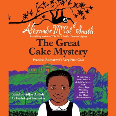 The Great Cake Mystery: Precious Ramotswe's Very First Case by Alexander McCall Smith audiobook