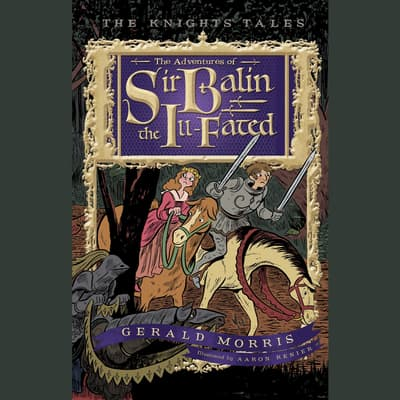 The Adventures of Sir Balin the Ill-Fated by Gerald Morris audiobook