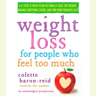 Weight Loss for People Who Feel Too Much by Colette Baron-Reid audiobook