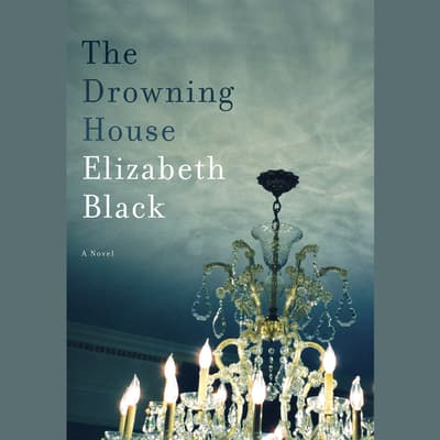 The Drowning House by Elizabeth Black audiobook