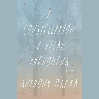 A Constellation of Vital Phenomena by Anthony Marra audiobook