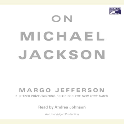 On Michael Jackson by Margo Jefferson audiobook
