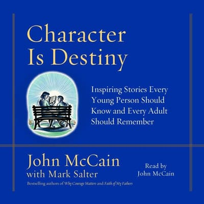 Character is Destiny by John McCain audiobook