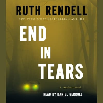 End in Tears by Ruth Rendell audiobook