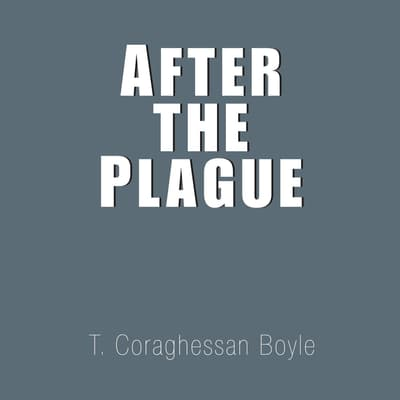 After the Plague by T. C. Boyle audiobook
