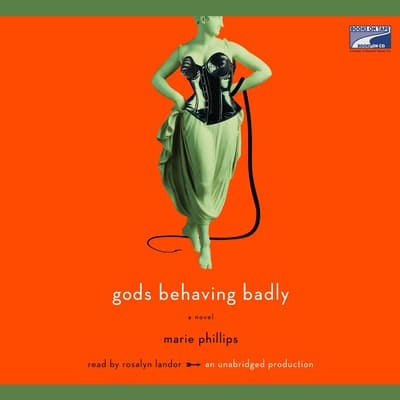 Gods Behaving Badly by Marie Phillips audiobook