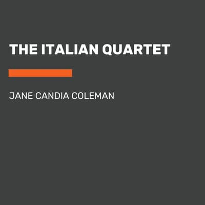 The Italian Quartet by Jane Candia Coleman audiobook