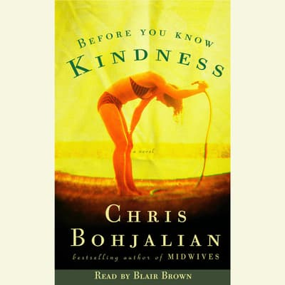 Before You Know Kindness by Chris Bohjalian audiobook