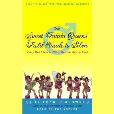 The Sweet Potato Queens' Field Guide to Men by Jill Conner Browne audiobook
