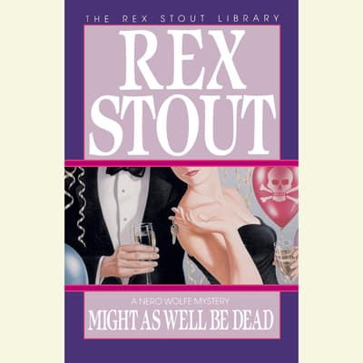 Might As Well Be Dead by Rex Stout audiobook
