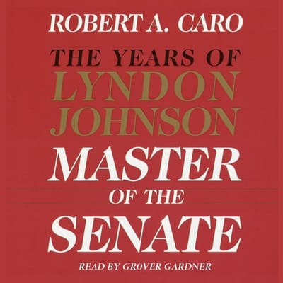 Master of the Senate by Robert A. Caro audiobook