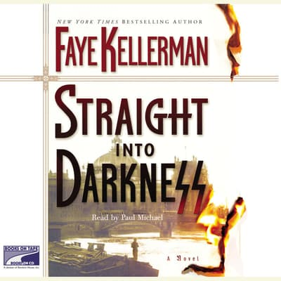 Straight Into Darkness by Faye Kellerman audiobook