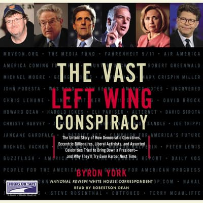 The Vast Left Wing Conspiracy by Byron York audiobook