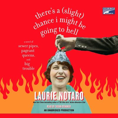 There's a (Slight) Chance I Might Be Going to Hell by Laurie Notaro audiobook