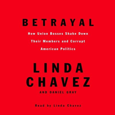 Betrayal by Linda Chavez audiobook