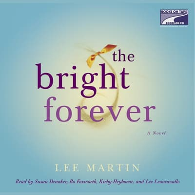 The Bright Forever by Lee Martin audiobook