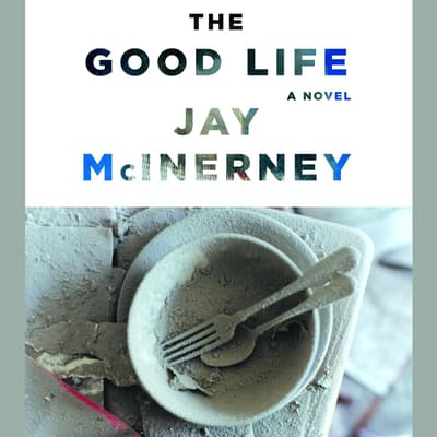 The Good Life by Jay McInerney audiobook