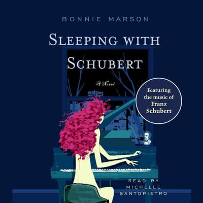 Sleeping with Schubert by Bonnie Marson audiobook
