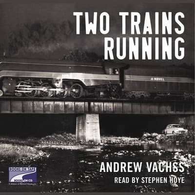 Two Trains Running by Andrew Vachss audiobook