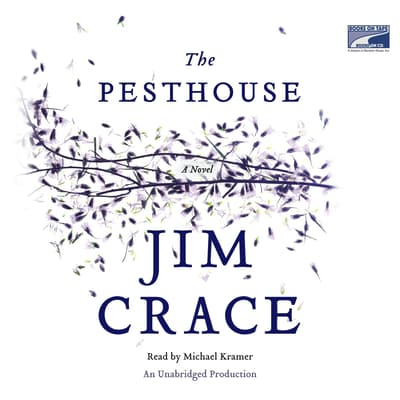 The Pesthouse by Jim Crace audiobook