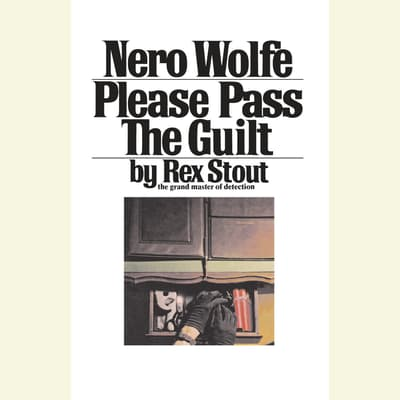Please Pass the Guilt by Rex Stout audiobook