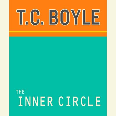 The Inner Circle by T. C. Boyle audiobook