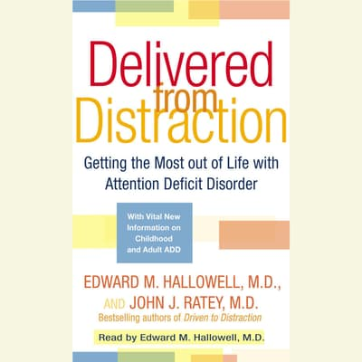 Delivered From Distraction by Edward M. Hallowell audiobook