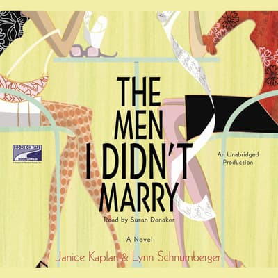 The Men I Didn't Marry by Janice Kaplan audiobook
