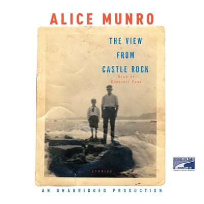 The View from Castle Rock by Alice Munro audiobook