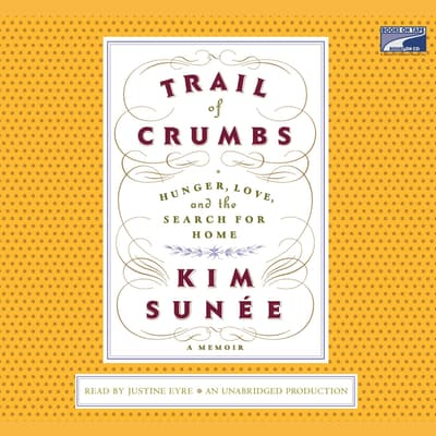 Trail of Crumbs by Kim Sunée audiobook