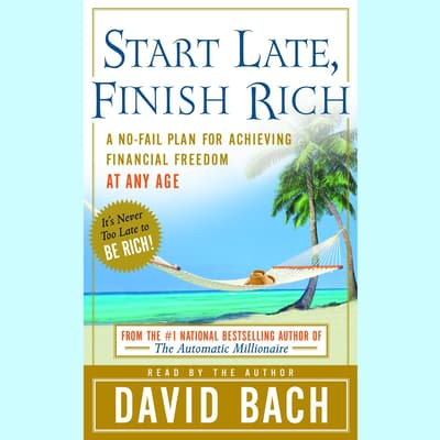 Start Late, Finish Rich by David Bach audiobook