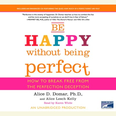 Be Happy Without Being Perfect by Alice D. Domar audiobook