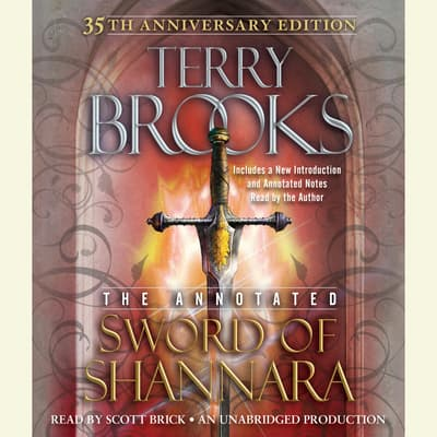The Annotated Sword of Shannara: 35th Anniversary Edition by Terry Brooks audiobook