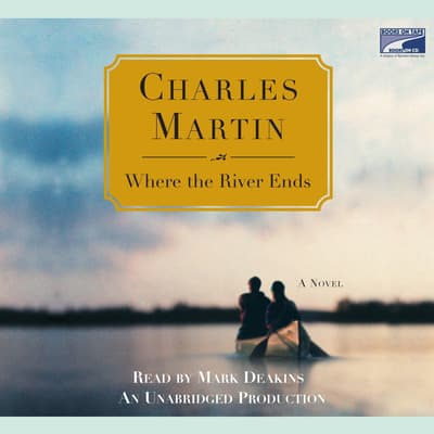 Where the River Ends by Charles Martin audiobook
