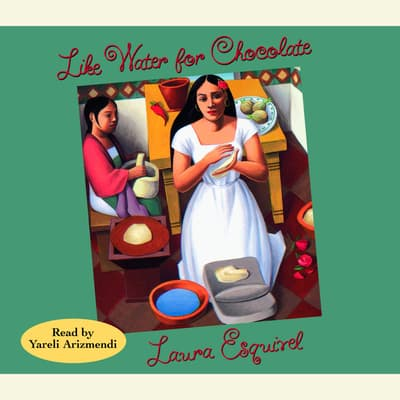 Like Water for Chocolate by Laura Esquivel audiobook
