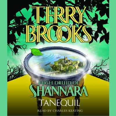 High Druid of Shannara: Tanequil by Terry Brooks audiobook