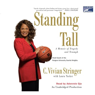 Standing tall by C. Vivian Stringer audiobook
