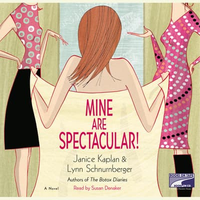 Mine Are Spectacular! by Janice Kaplan audiobook