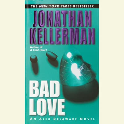 Bad Love by Jonathan Kellerman audiobook