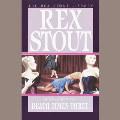 Death Times Three by Rex Stout audiobook