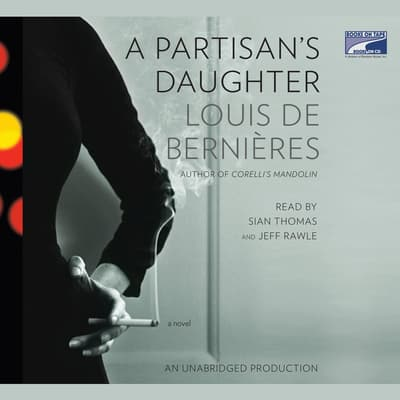 A Partisan's Daughter by Louis de Bernières audiobook