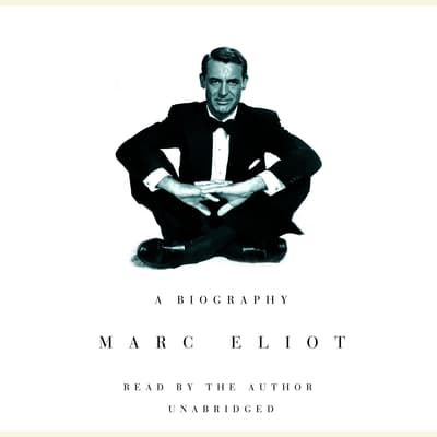 Cary Grant: A Biography by Marc Eliot audiobook