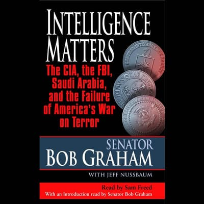 Intelligence Matters by Bob Graham audiobook