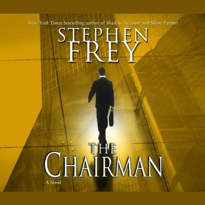 The Chairman by Stephen Frey audiobook