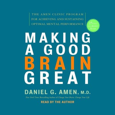 Making a Good Brain Great by Daniel G. Amen audiobook