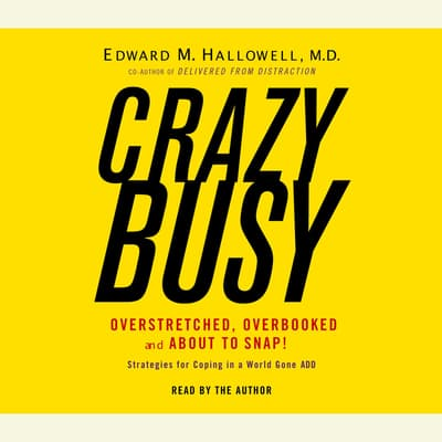 Crazybusy by Edward M. Hallowell audiobook