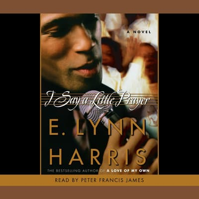 I Say A Little Prayer by E. Lynn Harris audiobook
