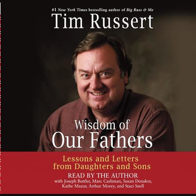 Wisdom of Our Fathers by Tim Russert audiobook