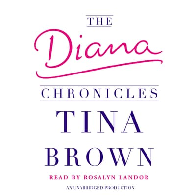 The Diana Chronicles by Tina Brown audiobook