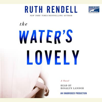 The Water's Lovely by Ruth Rendell audiobook